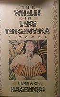 The Whales in Lake Tanganyika: A Novel