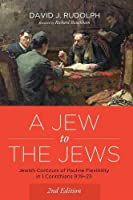 A Jew to the Jews: Jewish Contours of Pauline Flexibility in 1 Corinthians 9:19–23