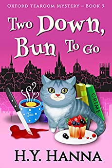 Two Down, Bun To Go (Oxford Tearoom Mysteries ~ Book 3) by [Hanna, H.Y.]