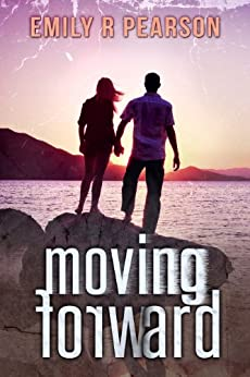 Moving Forward by [Pearson, Emily R]