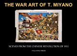 The War Art of T. Miyano: Scenes from the Chinese Revolution of 1911