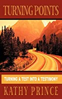Turning Points: Turning a Test into a Testimony