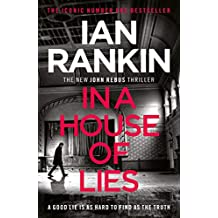In a House of Lies: The Brand New Rebus Thriller – the No.1 Bestseller (Inspector Rebus 22)