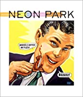 Somewhere over the Rainbow: The Art of Neon Park