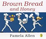 Brown Bread And Honey (Picture Puffin)