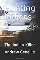 Hunting Indians 2: The Indian Killer