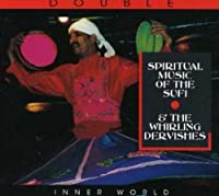 Spiritual Music of Sufi & Whirling Dervishes by Music of the Sufi & Whirling Dervishes (2007-12-28)