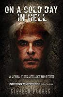 On A Cold Day In Hell: A Legal Thriller Like No Other