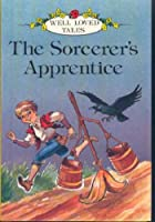 Sorcerer's Apprentice (Well Loved Tales)