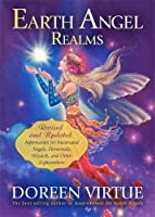 Earth Angel Realms: Revised and Updated Information for Incarnated Angels, Elementals, Wizards and Other Lightworkers