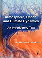 Atmosphere, Ocean and Climate Dynamics: An Introductory Text (International Geophysics Series) by John Marshall R. Alan Plumb(2007-12-20)