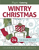 Wintry Christmas Adult Coloring Book: 24 Fun Designs to Color