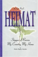 HEIMAT: Steppes of Russia My Country, My Home