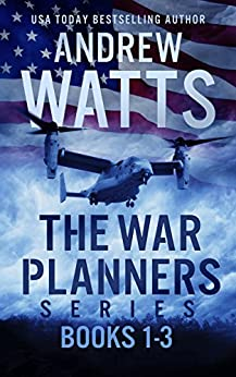The War Planners Series: Books 1-3: The War Planners, The War Stage, and Pawns of the Pacific by [Watts, Andrew]