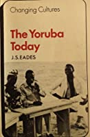 The Yoruba Today (Changing Culture Series)