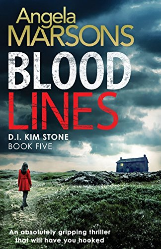 Download Blood Lines: An Absolutely Gripping Thriller That Will Have You Hooked (Detective Kim Stone Crime Thriller) 1786810999