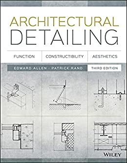 Architectural Detailing: Function, Constructibility, Aesthetics by [Allen, Edward, Rand, Patrick]