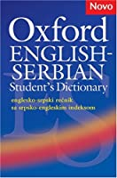 Oxford English-Serbian Student's Dictionary (Englesko-Srpski Recnik Sa Srpsko-Engleskim Indeksom)the Dictionary That Helps Serbian Learners of English Build Their Vocabulary and Use It with Confide