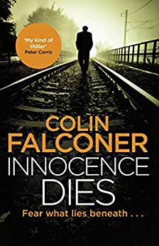 Innocence Dies (Charlie George Book 2) by [Falconer, Colin]