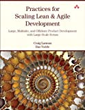 Practices for Scaling Lean & Agile Development: Large, Multisite, and Offshore Product Development with Large-Scale Scrum (English Edition)