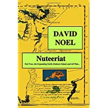 Nuteeriat: Nut Trees, the Expanding Earth, Rottnest Island, and All That ... (David Noel P-Book)