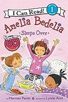 Amelia Bedelia Sleeps Over (I Can Read Level 1)
