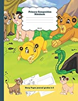 Primary Composition Notebook Story Paper Journal Grades k-2: Snake and Lion Theme Dashed Mid Line and Picture Space School Exercise Book Plus Coloring Pages for Boys and Girls (The Forgiving Lion Notebook)