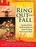 Ring Out for Fall: Reproducible Handbell Music for Thanksgiving, Christmas, and General Use