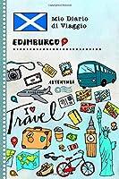 Edimburgo Diario di Viaggio: Libro Interattivo Per Bambini per Scrivere, Disegnare, Ricordi, Quaderno da Disegno, Giornalino, Agenda Avventure – Attività per Viaggi e Vacanze Viaggiatore