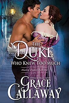 The Duke Who Knew Too Much (Heart of Enquiry Book 1) by [Callaway, Grace]