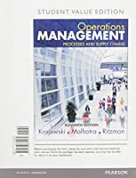 Operations Management: Processes and Supply Chains, Student Value Edition Plus MyLab Operations Management with Pearson eText -- Access Card Package (11th Edition)
