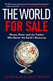 The World for Sale: Money, Power and the Traders Who Barter the Earth's Resou