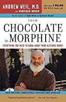 From Chocolate to Morphine: Everything You Need to Know About Mind-Altering Drugs by Winifred Rosen Andrew T. Weil M.D.(2004-12-09)