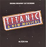 Titanic: The Musical (Original Broadway Cast Recording)