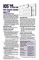 iOS 11 Mail Contacts & Calendar Quick Reference Guide for iPad iPhone and iPod touch (Cheat Sheet of Instructions Tips & Shortcuts - Laminated Guide) [並行輸入品]