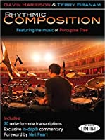 Rhythmic Composition: Featuring the Music of Porcupine Tree