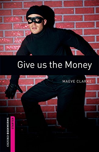 Give Us the Money (Oxford Bookworms Library, Crime & Mystery)の詳細を見る
