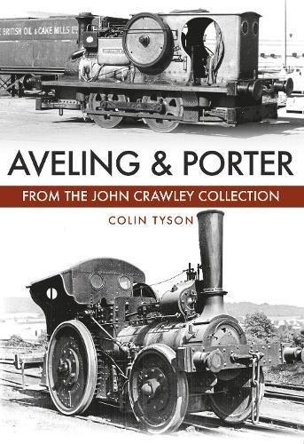 Aveling & Porter: From the Joh...