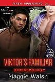 Viktor's Familiar [Beyond the Angel Pack 2] (Siren Publishing Classic ManLove)