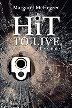 HiT to Live ~ The Finale (Hit #3) (HiT Series) by [McHeyzer, Margaret]
