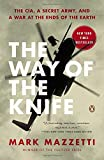 The Way of the Knife: The CIA, a Secret Army, an