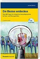 Die Besten entdecken: Ueber 800 Fragen fuer erfolgreiche Auswahlgespraeche mit Fach- und Fuehrungskraeften