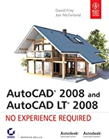 AUTOCAD 2008 and AUTOCAD LT 2008 No Experience Required [Paperback] DAVID FREY, JON MCFARLAND
