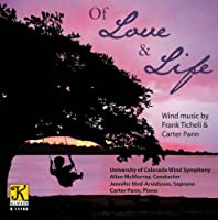 Of Love & Life - Wind music by Frank Ticheli & Carter Pann by University of Colorado Wind Ensemble (2012-11-13)