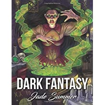 Dark Fantasy: An Adult Coloring Book with Mysterious Women, Mythical Creatures, Demonic Monsters, and Gothic Scenes (Fantasy Gifts for Relaxation)