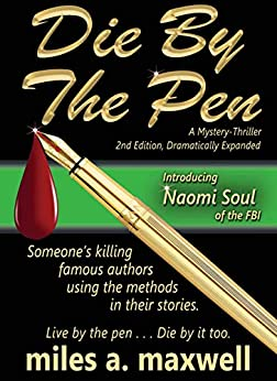 Die By The Pen: A Naomi Soul Mystery-Thriller, 2nd Edition (State Of Reason) by [Maxwell, Miles A.]