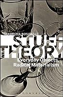 Stuff Theory: Everyday Objects, Radical Materialism by Maurizia Boscagli(2014-03-27)