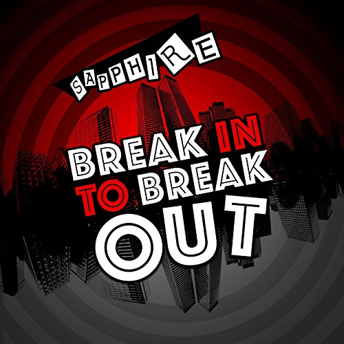 Break in to Break Out