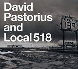 デヴィッド・パストリアス&ローカル518