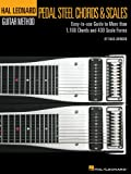 Pedal Steel Guitar Chords & Scales: Easy-to-use Guide to More Than 1,100 Chords and 430 Scale Forms (Hal Leonard Pedal Steel Guitar Method)